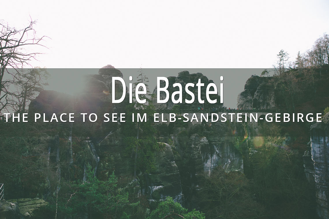 Bastei, Elbsandsteingebirge, Reisefotoblog, Reisefotografie