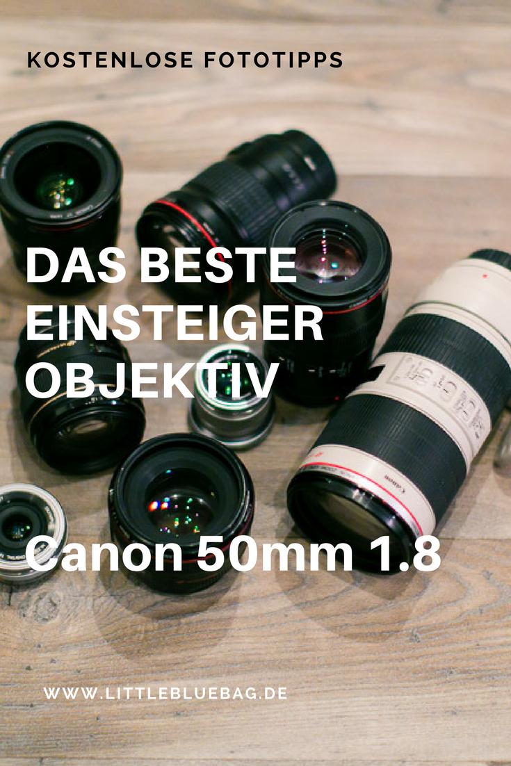 Unsere absolute Kaufempfehlung: Das beste Objektiv für Einsteiger - das Canon 50mm 1.8 Festbrennweite