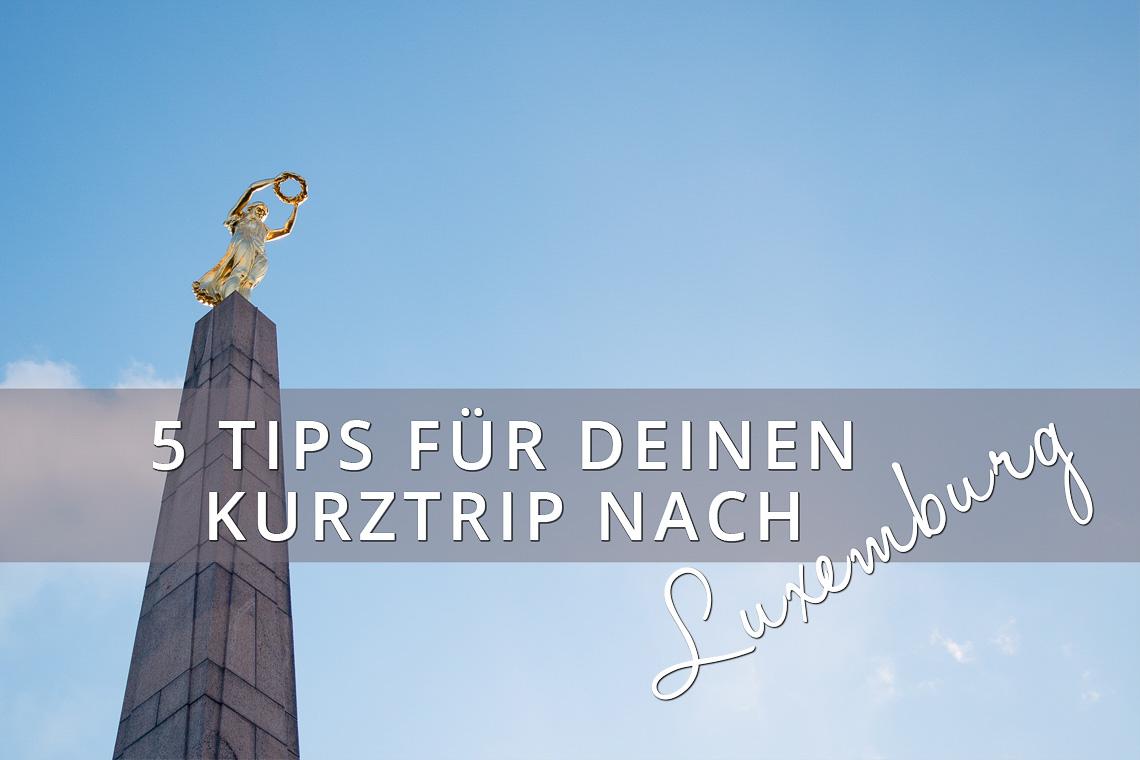 v_5 Tips für deinen Kurztrip nach Luxemburg