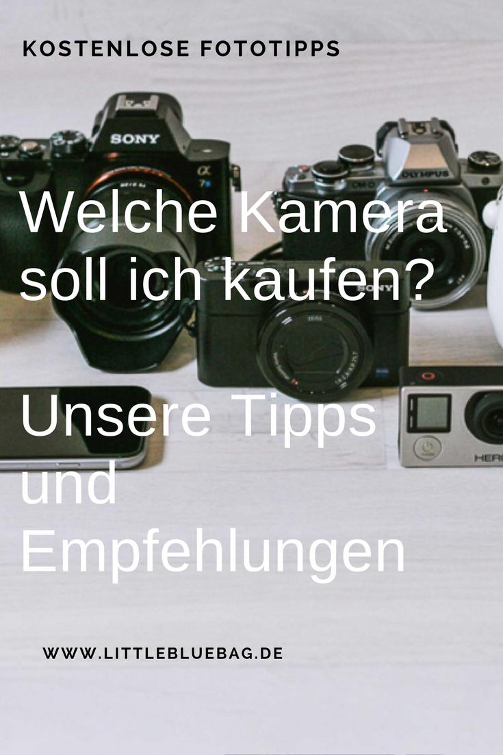 Welche Kamera soll ich kaufen - Unsere Tipps und Empfehlungen