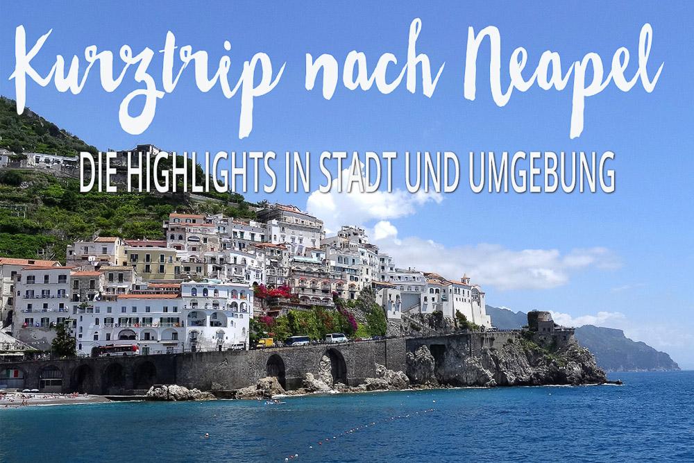 Kurztrip Nach Neapel Highlights In Stadt Und Umgebung