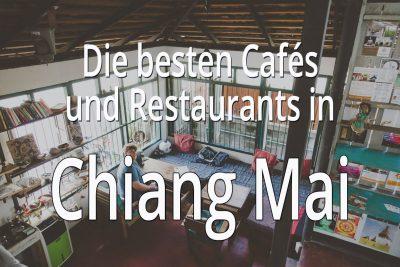 Die besten Cafes und Restaurants Chiang Mai