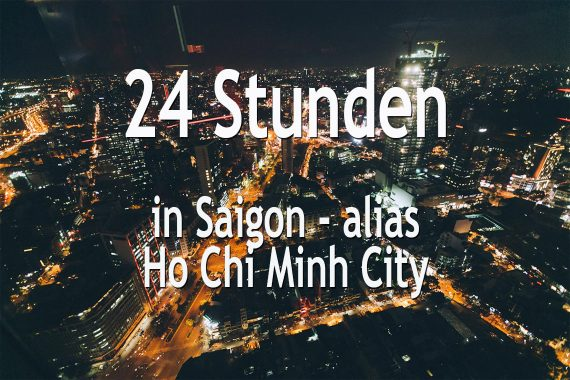 24 Stunden in Saigon