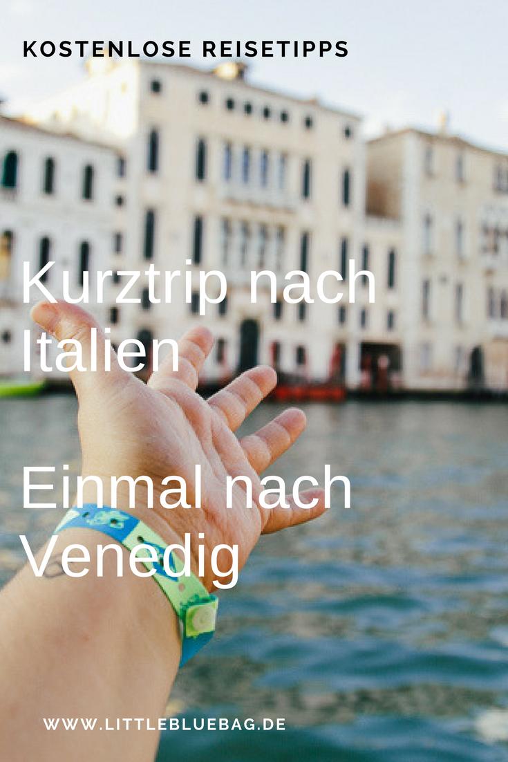 Kurztrip nach Italien - Einmal nach Venedig