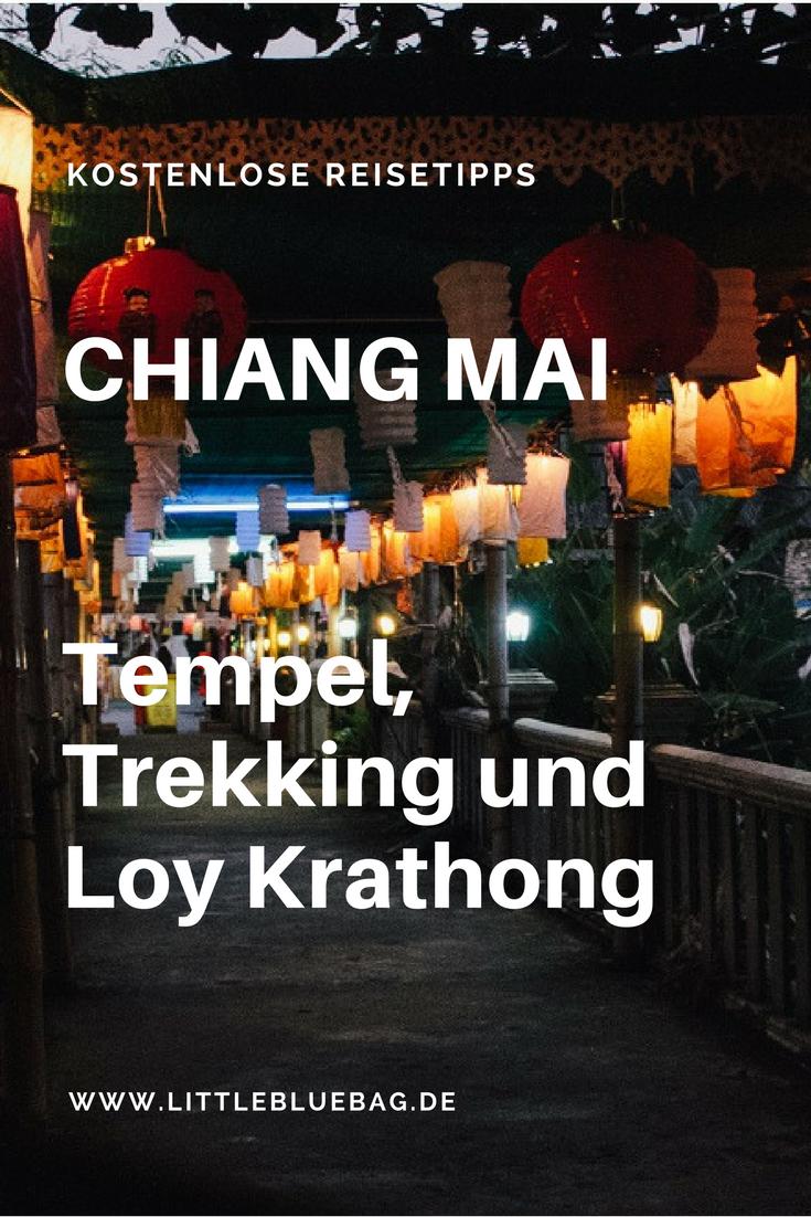 Chiang Mai: Tempel, Trekking, Loy Krathong - Teil 1 einer grandiosen Artikelserie