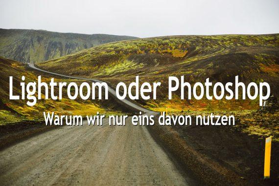 Lightroom oder Photoshop - was ist das beste Programm für die Bildbearbeitung