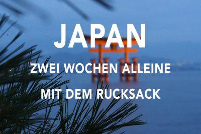 Zwei Wochen alleine mit dem Rucksack durch Japan