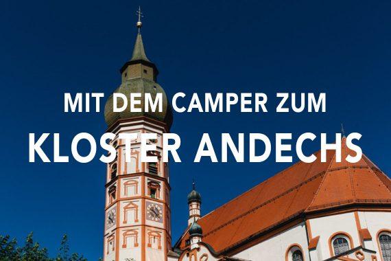 Mit dem Camper zum Kloster Andechs