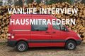 Vanlifer Interview hausmitraedern