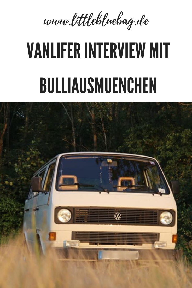 Vanlifer Interview mit Bulliausmuenchen